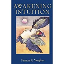 [(Awakening Intuition)] [Author: Frances E. Vaughan] published on (July, 1988)