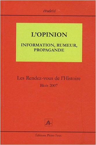 L'Opinion - l'information, rumeur, propagande