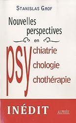 Nouvelles perspectives en psychiatrie, psychologie et psychothérapie : Aux confins de la recherche contemporaine sur la conscience