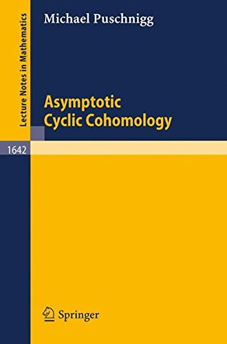Asymptotic Cyclic Cohomology (Lecture Notes in Mathematics, Band 1642)