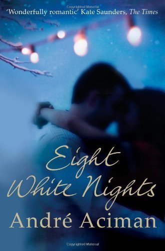 Eight White Nights by Andre Aciman (2011-11-01)
