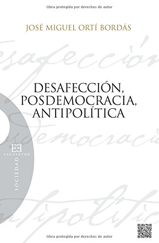 Desafección, posdemocracia, antipolítica (Sociedad)