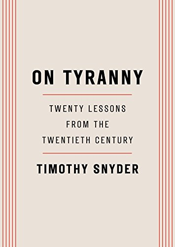 On Tyranny: Twenty Lessons from the Twentieth Century por Timothy Snyder