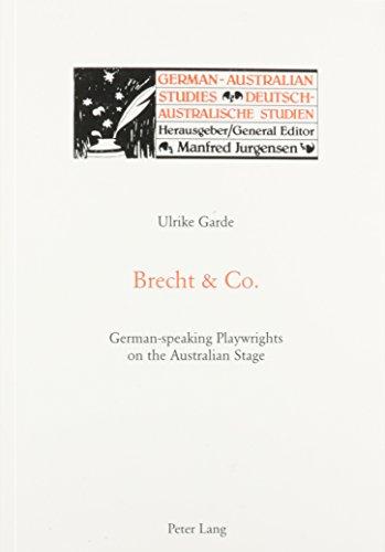 Brecht & Co.: German-Speaking Playwrights on the Australian Stage (German-Australian Studies)
