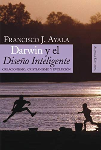 Darwin y el Diseño Inteligente (Alianza Ensayo nº 326) por Francisco J. Ayala