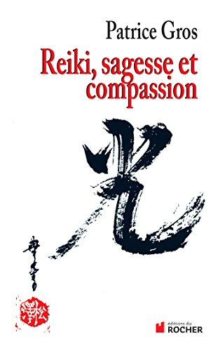 Reiki : sagesse et compassion par Patrice Gros