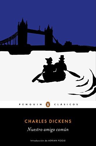 Nuestro amigo común (Los mejores clásicos) por Charles Dickens