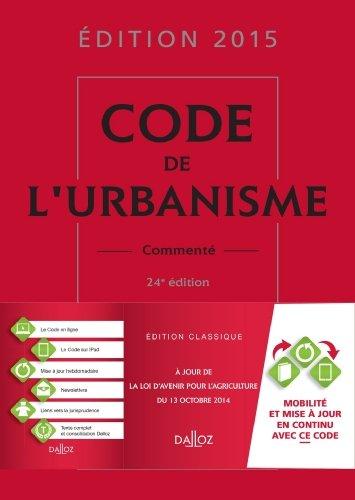 Code de l'urbanisme 2015, commenté - 24e éd. de Marie-Christine Mehl-Schouder (22 avril 2015) Relié