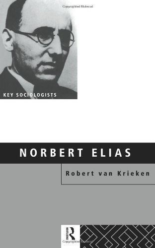 Norbert Elias (Routledge Key Sociologists) by Robert Van Krieken (1998-02-04)