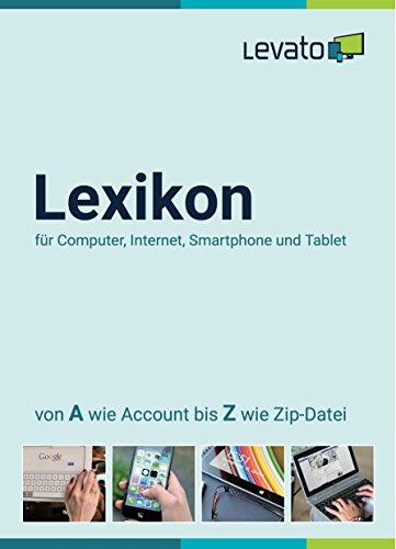 Levato Lexikon: für Computer, Internet, Smartphone und Tablet