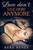 Love Don?t Live Here Anymore: (Andrew Sisters Book 1)