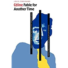 Fable for Another Time (French Modernist Library) by Louis-Ferdinand Celine, Mary Hudson (2003) Paperback