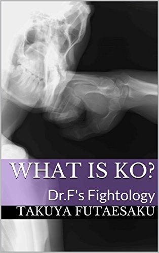 What Is KO?: Dr.F's Fightology (English Edition) par  Takuya Futaesaku