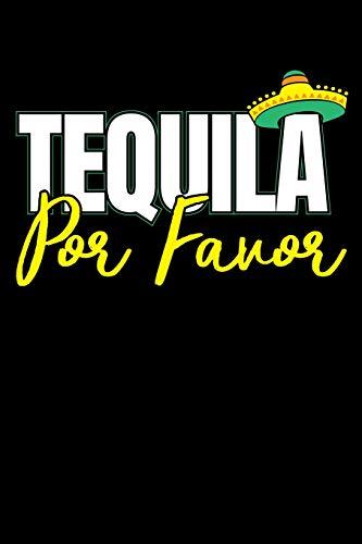 Tequila Por Favor: 120 Seiten (6x9 Zoll) Blanko Notizbuch für Tequila Freunde I Gin Leeres Notizheft I Mexiko Zeichenbuch I Mexikaner Skizzenbuch