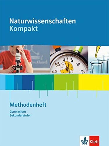 Naturwissenschaften kompakt: Methodenheft Klassen 5-10
