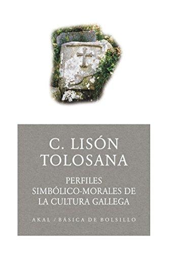 Perfiles simbólico-morales de la cultura gallega (Básica de Bolsillo) por Carmelo Lisón Tolosana