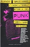Scarica Libro Quando bruciammo l Inghilterra Storia del punk britannico 1980 1984 (PDF,EPUB,MOBI) Online Italiano Gratis