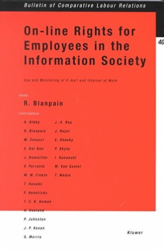 [(On-line Rights for Employees in the Information Society : Use and Monitoring of E-mail and Internet at Work)] [Edited by Roger Blanpain] published on (February, 2002)