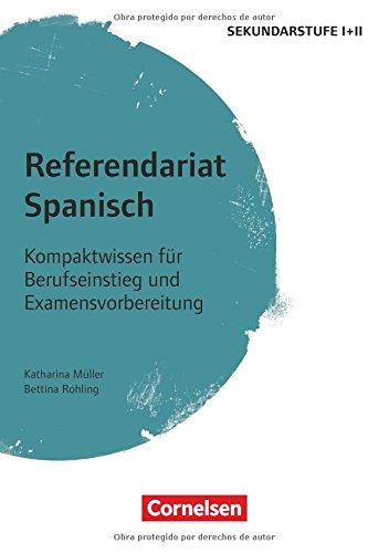 Fachreferendariat Sekundarstufe I und II / Referendariat Spanisch: Kompaktwissen für Berufseinstieg und Examensvorbereitung. Buch