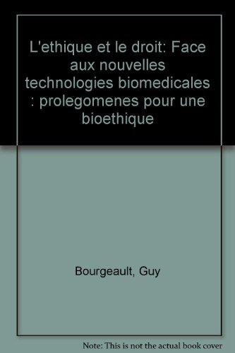 L'ethique et le droit: Face aux nouvelles technologies biomedicales : prolegomenes pour une bioethique (French Edition)