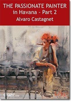 the-passionate-painter-in-havana-part-2-alvaro-castagnet