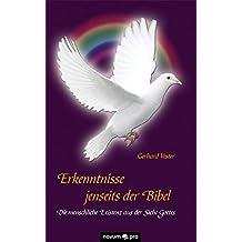 Erkenntnisse jenseits der Bibel: Die menschliche Existenz aus der Sicht Gottes