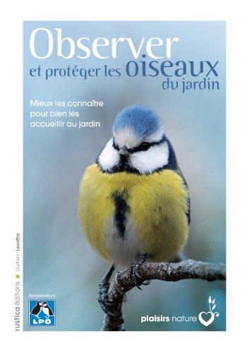 Observer et protéger les oiseaux du jardin par Guilhem Lesaffre