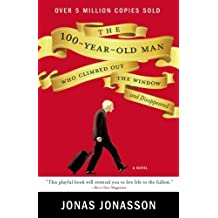 The 100-Year-Old Man Who Climbed Out the Window and Disappeared by Jonas Jonasson(2012-09-11)
