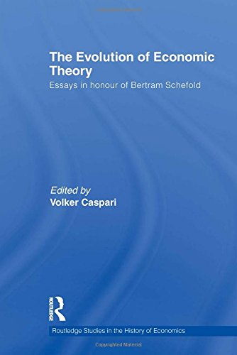 The Evolution of Economic Theory: Essays in Honour of  Bertram Schefold (Routledge Studies in the History of Economics)