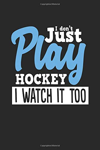 I Don't Just Play Hockey I Watch It Too: Blank Lined Notebook Journal For Kids por Dartan Creations