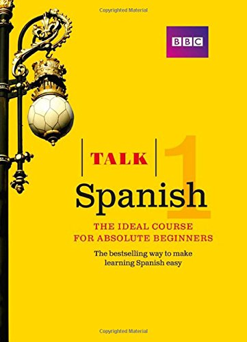 Talk Spanish 1 (Book/CD Pack): The ideal Spanish course for absolute beginners
