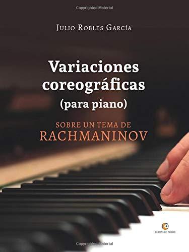 Variaciones coreográficas (para piano) por Julio Robles García