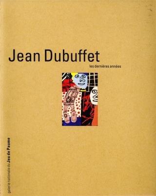Jean Dubuffet : Les Dernières Années par Collectif
