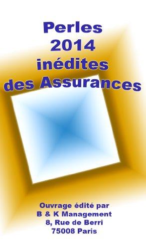 Les Perles 2014 des Assurances (inédites)
