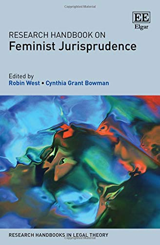 Research Handbook on Feminist Jurisprudence (Research Handbooks in Legal Theory Series)