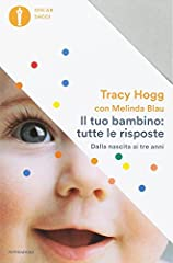 Idea Regalo - Il tuo bambino: tutte le risposte. Dalla nascita ai tre anni