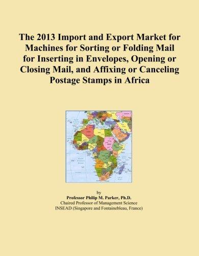The 2013 Import and Export Market for Machines for, usato usato  Spedito ovunque in Italia