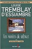 Les années du silence 03 Les bourrasques - L'oasis de Louise Tremblay-D'essiambre ( 10 juin 2014 ) - 10/06/2014