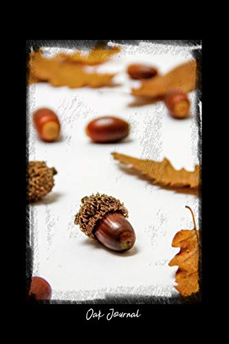 Oak Journal: Dot Grid Journal - Oak Leaves Acorns Close Up Fall Autumn Foliage - black Dotted Diary, Planner, Gratitude, Writing, Travel, Goal, Bullet Notebook - 6x9 120 pages -