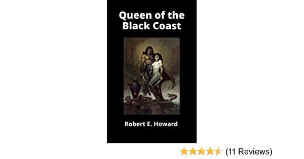 Queen of the Black Coast eBook: Howard, Robert E. : Amazon.in ...