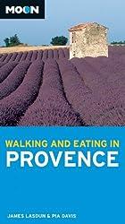 Moon Walking and Eating in Provence (Moon Handbooks)