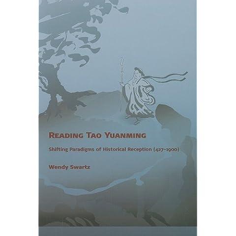 Reading Tao Yuanming: Shifting Paradigms of Historical Reception (427 - 1900) (Harvard East Asian Monographs) by Wendy Swartz (2008-09-30)