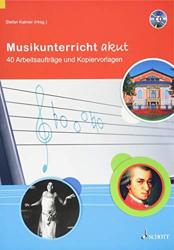 Musikunterricht akut: 40 Arbeitsaufträge und Kopiervorlagen. Lehrerband mit CD.