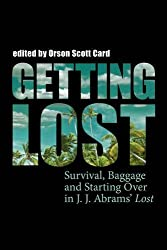 Getting Lost: Survival, Baggage, and Starting over in J. J. Abrams' Lost (Smart Pop)