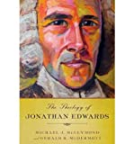 By McClymond, Michael James ( Author ) [ The Theology of Jonathan Edwards By Dec-2011 Hardcover