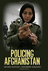 Policing Afghanistan: The Politics of the Lame Leviathan