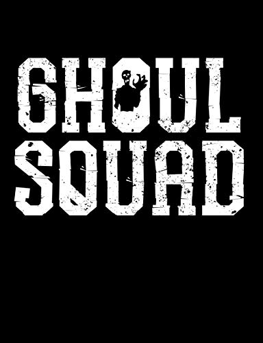Ghoul Squad Composition Notebook: College Ruled (7.44 X 9.69) Creepy Spirit Phantom Grave Digger Writing Book - Cool Ghoul, Ghost