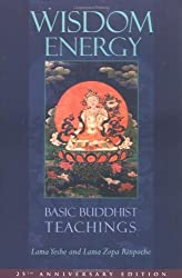 Wisdom Energy: Basic Buddhist Teachings by Lama Yeshe (2000-10-06)