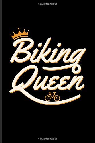 Biking Queen: Biking And Cycling Journal For Cyclists, Biking Couple, Mountain Bike Trails, Street Race, Downhill & Wheelies Fans - 6x9 - 100 Blank Lined Pages
