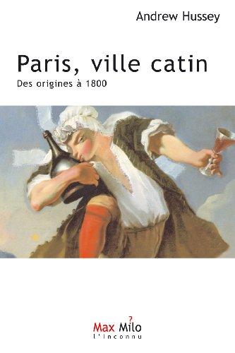 Paris, ville catin : des origines  1800: Essais - documents (L'Inconnu)